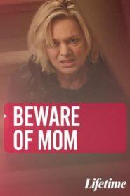 Beware of Mom 2021