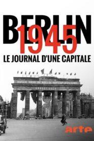 Berlin 1945 – Tagebuch einer Großstadt 2020