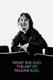 What She Said: The Art of Pauline Kael 2019