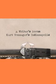 Kurt Vonnegut's Indianapolis: A Writer's Roots 2015