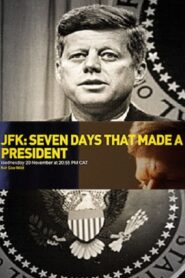 JFK: Seven Days That Made a President 2013