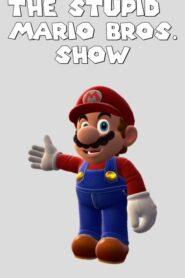 The Stupid Mario Bros Show 2020