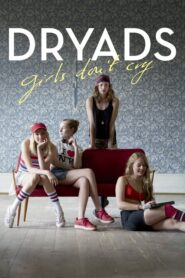 Dryads – Girls Don't Cry 2015