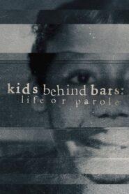 Kids Behind Bars: Life or Parole 2019