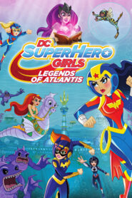 DC Super Hero Girls: Legends of Atlantis 2018