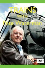 Trains with Pete Waterman 2020