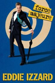 Eddie Izzard: Force Majeure Live 2013