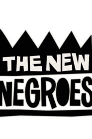 The New Negroes 2019