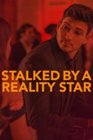 Stalked by a Reality Star 2018