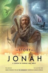 The Story of Jonah — A Lesson in Courage and Mercy 2018