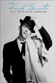 Frank Sinatra, ou L'âge d'or de l'Amérique 2015