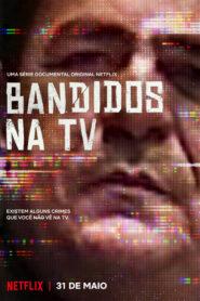 Bandidos na TV 2019