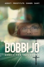 Bobbi Jo: Under the Influence 2021