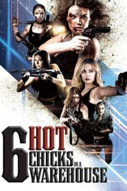 Six Hot Chicks in a Warehouse 2019