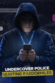 Undercover Police: Hunting Paedophiles 2021