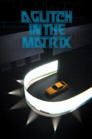 A Glitch in the Matrix 2021
