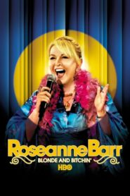 Roseanne Barr: Blonde and Bitchin' 2006