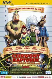 Czerwony Kapturek – Prawdziwa historia 2005