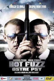 Hot Fuzz – Ostre psy 2007