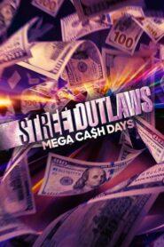 Street Outlaws: Mega Cash Days 2021
