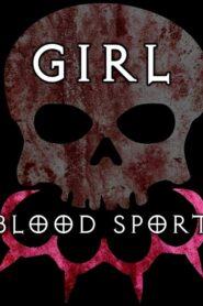 Girl Blood Sport 2020
