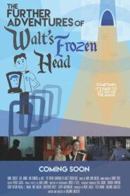 The Further Adventures of Walt's Frozen Head 2019
