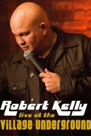 Robert Kelly: Live at the Village Underground 2014