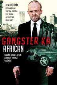Gangster Ka: Afričan 2015