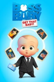 The Boss Baby: Get That Baby! 2020