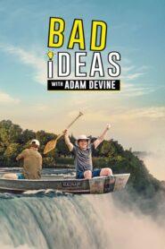Bad Ideas with Adam Devine 2020