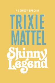 Trixie Mattel: Skinny Legend 2019