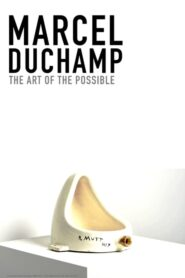 Marcel Duchamp: The Art of the Possible 2020
