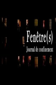 Fenêtre(s) – Journal de confinement 2020