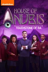 House of Anubis: The Touchstone of Ra 2013