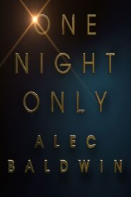 Alec Baldwin: One Night Only 2017