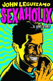 John Leguizamo: Sexaholix… A Love Story 2002