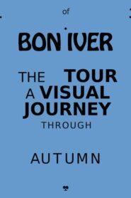 Bon Iver: Autumn 2019