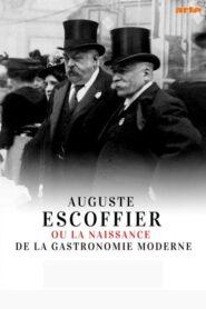 Auguste Escoffier ou la naissance de la gastronomie moderne 2020