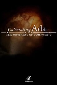 Calculating Ada: The Countess of Computing 2015