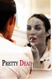 Pretty Dead 2013