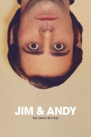 Jim & Andy: The Great Beyond- Featuring a Very Special, Contractually Obligated Mention of Tony Clifton 2017