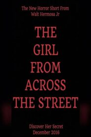The Girl From Across The Street 2016