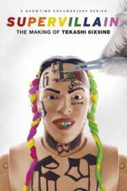 Supervillain: The Making of Tekashi 6ix9ine 2021