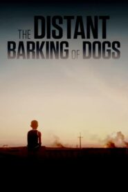 The Distant Barking of Dogs 2018