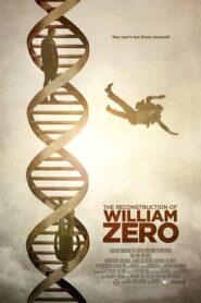 The Reconstruction of William Zero 2015