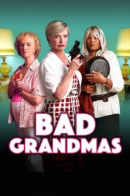 Bad Grandmas 2017