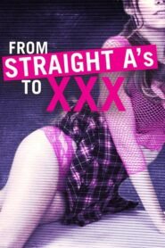From Straight A's to XXX 2017