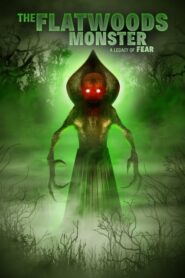 The Flatwoods Monster: A Legacy of Fear 2018