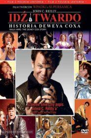 Idź twardo: historia Deveya Coxa 2007