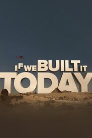 If We Built It Today 2019